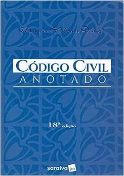 Código Civil Anotado: Maria Helena Diniz: Amazon.com.br