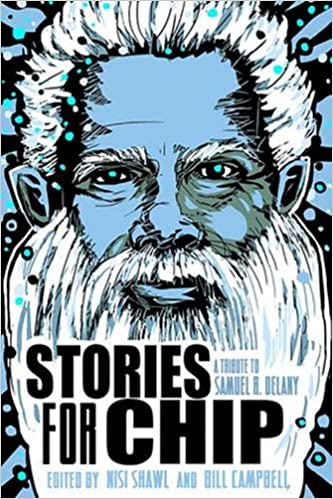 Amazon.com: Stories for Chip: A Tribute to Samuel R. Delany (9780990319177): Nisi Shawl, Bill Campbell: Books