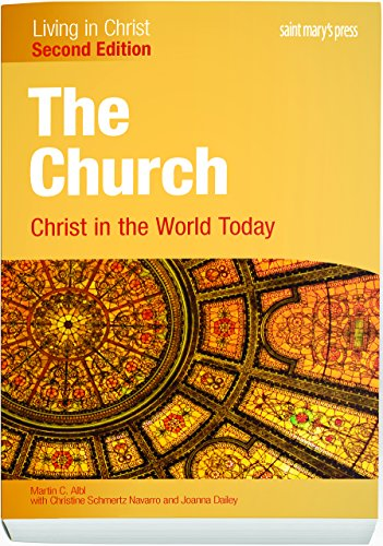 The Church: Christ in the World Today (Second Edition) Student Text (Living in Christ) 2 Student Text 2nd Edition