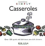 Simply Casseroles, Kim Lila, 1572840137