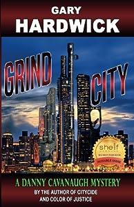 Grind City: A Danny Cavanaugh Mystery (Danny Cavanaugh Mysteries) (Volume 4)