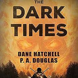 The Dark Times: A Zombie Novel