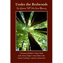 Under the Redwoods: Six Women Tell Tales from Memory