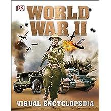 World War II: Visual Encyclopedia