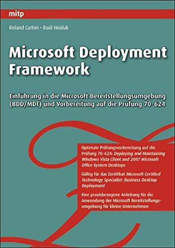 Microsoft Deployment Framework  Einführung In Die Microsoft Bereitstellungsumgebung  BDD MDT  Und Vorbereitung Auf Die Prüfung 70 624