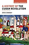 A History of the Cuban Revolution, Chomsky, Aviva, 1118942280