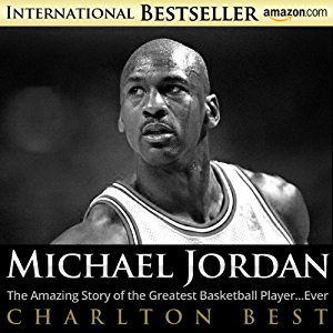Michael Jordan:The Amazing Story of the Greatest Basketball Player�Ever (Sports Unlimited Book 3)
