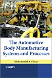 The Automotive Body Manufacturing Systems andProcesses