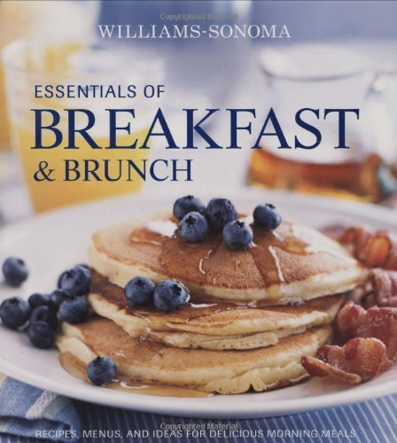 - Williams-Sonoma Essentials of Breakfast & Brunch