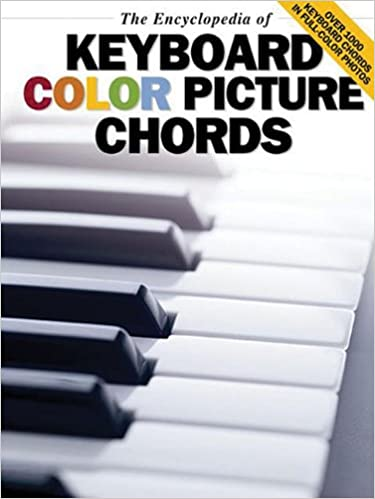 The Encyclopedia Of Keyboard Color Picture Chords Music Sales
