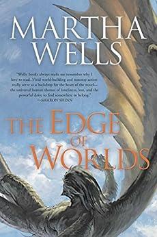 Edge of Worlds (The Books of the Raksura Book 4) by [Wells, Martha]