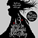 13 Ways to Midnight: The Midnight Saga Audiobook by Rue Volley Narrated by Sarah Puckett