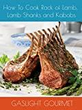 How To Cook Rack of Lamb, Lamb Shanks and Kabobs