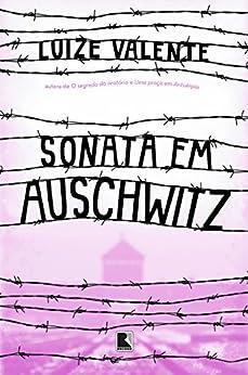 Sonata em Auschwitz por [Valente, Luize]