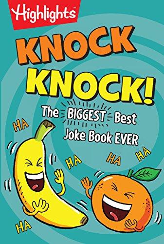 Knock Knock!: The BIGGEST, Best Joke Book EVER (HighlightsTM  Laugh Attack! Joke Books) (Best One Liner Jokes Ever)