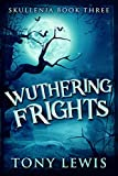 Wuthering Frights (Skullenia Book 3)