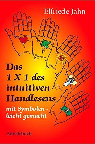 Das 1 X 1 des intuitiven Handlesens: mit Symbolen leicht gemacht Gebundenes Buch – 2. Dezember 2002 Elfriede Jahn Ibera 3850521494