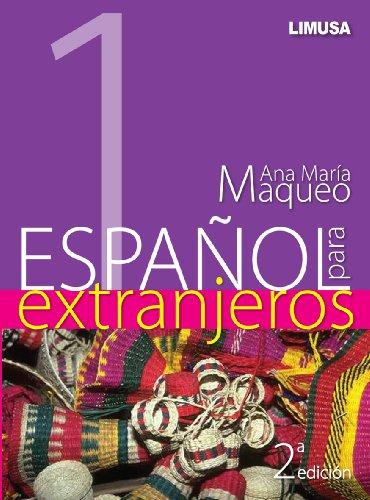 Español Para Extranjeros I - ANA MARIA MAQUEO