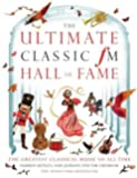 The Ultimate Classic FM Hall of Fame: The Greatest Classical Music of All Time