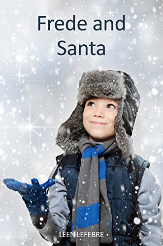 Frede and Santa (WINTER) (FOUR SEASONS Book 1) by [Lefebre, Leen]
