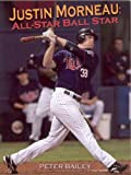 img - for Justin Morneau: All-Star Ball Star book / textbook / text book