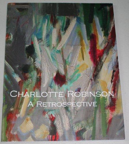 Charlotte Robinson: a Retrospective