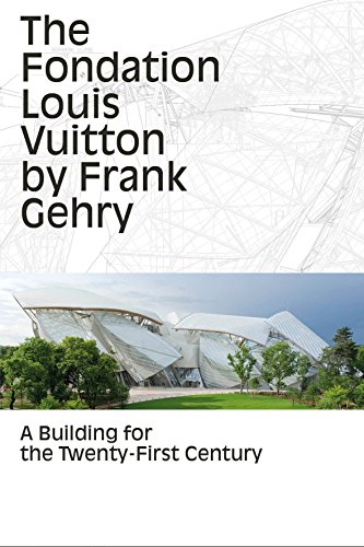 The Fondation Louis Vuitton by Frank Gehry: A Building for the Twenty-First Century