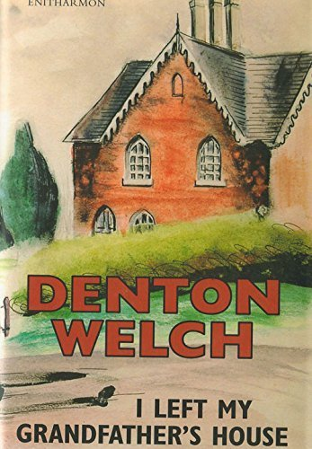 I Left My Grandfather's House by Denton Welch - Denton Shopping Mall