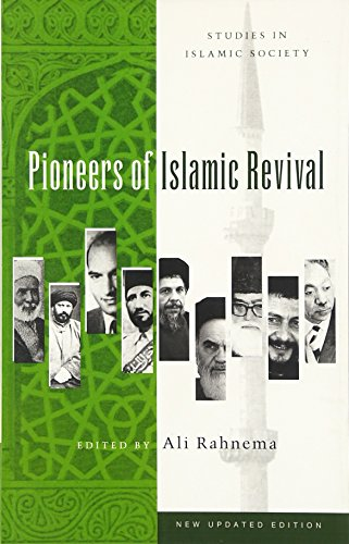 Pioneers of Islamic Revival: Second Edition (Studies in...