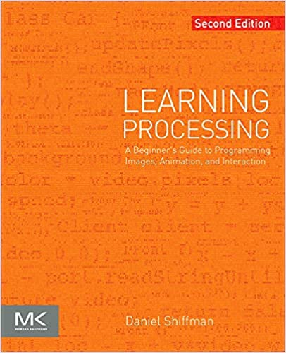 Learning Processing: A Beginner's Guide to Programming Images