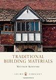 Traditional Building Materials, Matthew Slocombe, 0747808406