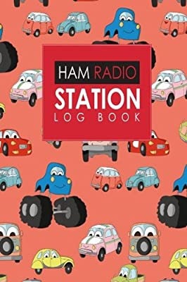 Ham Radio Station Log Book: Amateur Radio Log, Ham Radio Log