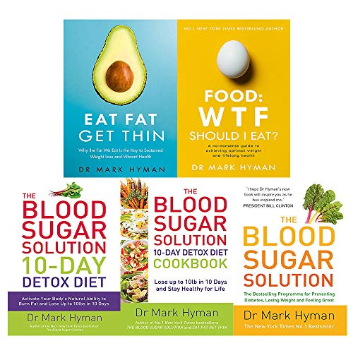 Mark Hyman 5 Books Collection Set (The Blood Sugar Solution 10-Day Detox Diet, The Blood Sugar Solution, The Blood Sugar Solution Cookbook, Eat Fat Get Thin, Food: WTF Should I Eat?) ()