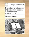 The Pillars of Priestcraft and Orthodoxy Shaken In, Richard Baron, 1140867571