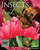 Insects A to Z, Stephen A. Marshall, 1554075033