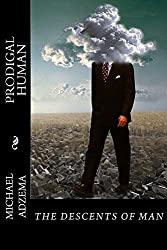 Prodigal Human: The Descents of Man (Return to Grace Book 10)