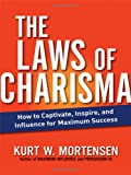The Laws of Charisma, Kurt Mortensen and Kurt W. Mortensen, 0814415911