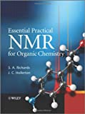 Essential Practical NMR for Organic Chemistry, S. A. Richards and J. C. Hollerton, 0470710926