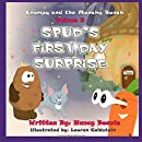 Spud's First Day Surprise (Chompy & the Munchy Bunch) (Volume 3)