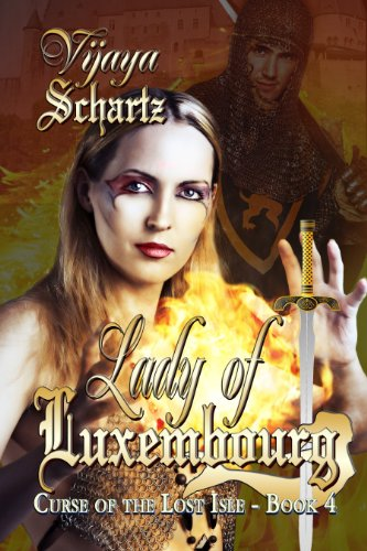 Book: Lady of Luxembourg (Curse of the Lost Isle Book 4) by Vijaya Schartz