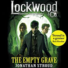 Lockwood & Co: The Empty Grave Audiobook by Jonathan Stroud Narrated by Emily Bevan