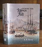 Where the Waves Fall : A South Sea Islands History from First Settlement to Colonial Rule, Howe, K. R., 0824809211
