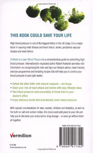 8 Weeks to Lower Blood Pressure: Take the pressure off your heart without  the use of prescription drugs: Amazon.co.uk: Kowalski, Robert E:  9780091917302: Books