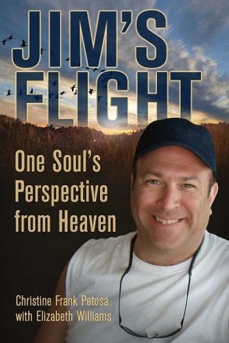 Jim's Flight: One Soul's Perspective from Heaven (Best Of Reading Terminal Market)
