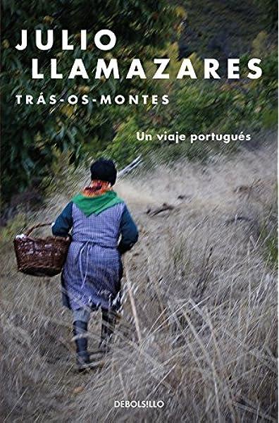 Trás-os-montes: Un viaje portugués (Best Seller): Amazon.es: Llamazares, Julio: Libros