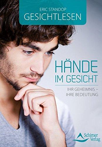 Hände im Gesicht: Ihr Geheimnis - ihre Bedeutung