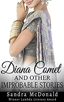 Diana Comet and Other Improbable Stories (Transgender Fiction) by [McDonald, Sandra]