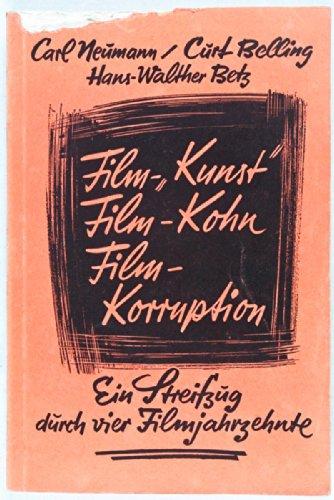 Film-Kunst, Film-Kohn, Film-Korruption: Ein Streifzug durch vier Film-Jahrzehnte