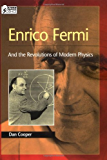 Enrico Fermi: And the Revolutions of Modern Physics (Oxford Portraits in Science)