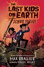 The Last Kids on Earth and the Zombie Parade: The Last Kids on Earth, Book 2 Audiobook by Max Brallier Narrated by Robbie Daymond